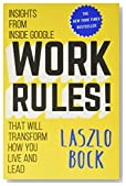 Cover of Work Rules!: Insights from Inside Google That Will Transform How You Live and Lead by Laszlo Bock