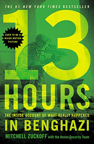 13 Hours: The Inside Account of What Really Happened In Benghazi - MItchell ZuckoffAnnex Security Team