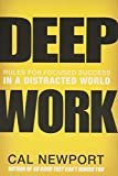 Buy Deep Work: Rules for Focused Success in a Distracted World from Amazon