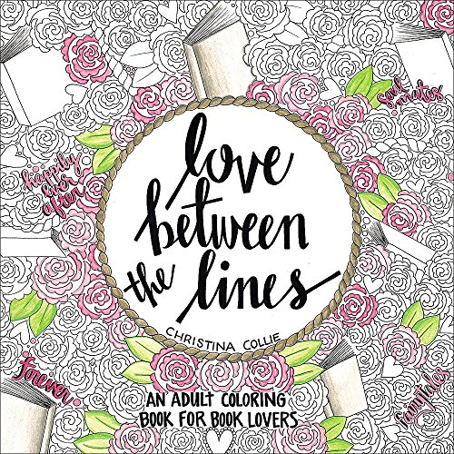 Love Between the Lines: An Adult Coloring Book for Book Lovers - Christina Collie