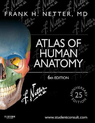 Atlas of Human Anatomy: Including Student Consult Interactive Ancillaries and Guides, 6e (Netter Basic Science) - Frank H. Netter MD