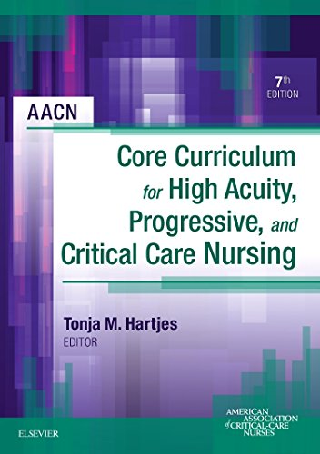 AACN Core Curriculum For High Acuity Progressive And Critical Care Nursing 7e Pdf Download