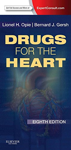 Drugs for the Heart: Expert Consult - Online and Print, 8e - Lionel H. Opie MD DPhiL DSc FRCP, Bernard J. Gersh MB ChB DPhil FACC