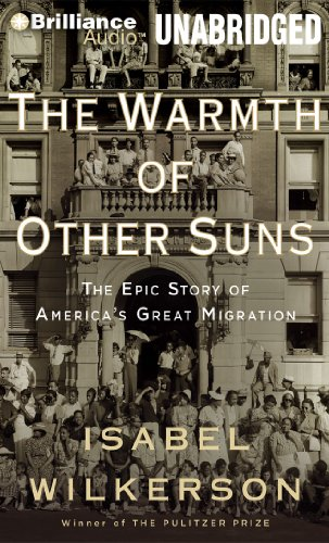 The Warmth of Other Suns: The Epic Story of America's Great Migration - Isabel WilkersonRobin Miles