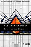 ALEISTER CROWLEY - REVOLT OF THE MAGICIANS