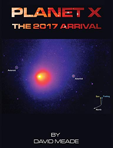 Planet X - The 2017 Arrival - David Meade