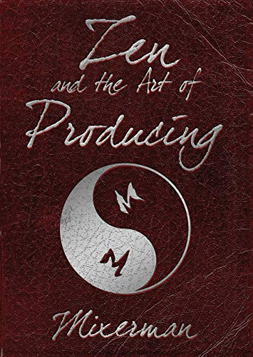 Zen and the Art of Producing