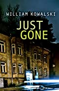 Just Gone by William Kowalski