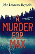 A Murder for Max by John Reynolds