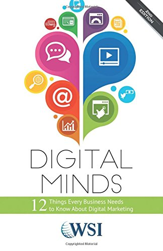 Digital Minds: 12 Things Every Business Needs to Know About Digital Marketing (2nd Edition) - WSI