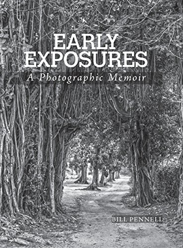 Early Exposures by Bill Pennell