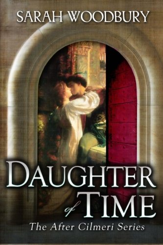 Daughter of Time: A Time Travel Romance (The After Cilmeri Series) - Sarah Woodbury
