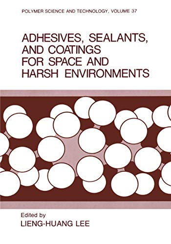 PDF Adhesives Sealants and Coatings for Space and Harsh Environments Polymer Science and Technology Series