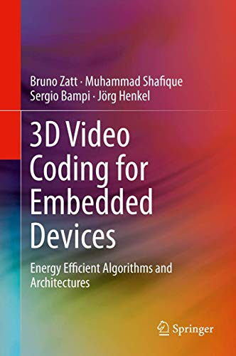PDF 3D Video Coding for Embedded Devices Energy Efficient Algorithms and Architectures