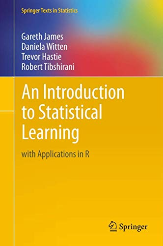 838. An Introduction to Statistical Learning: with Applications in R (Springer Texts in Statistics)