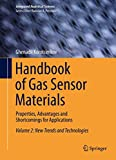 Handbook of Gas Sensor Materials [electronic resource] : Properties, Advantages and Shortcomings for Applications Volume 2: New Trends and Technologies