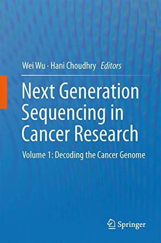 NEXT GENERATION SEQUENCING IN CANCER RESEARCH: DECODING THE CANCER GENOME, VOL-1