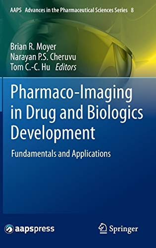 PHARMACO-IMAGING IN DRUG AND BIOLOGICS DEVELOPMENT: FUNDAMENTALS AND APPLICATIONS (HB 2014)