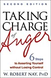 Taking Charge of Anger: Six Steps to Asserting Yourself without Losing Control