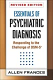 Essentials of Psychiatric Diagnosis by Allen Frances