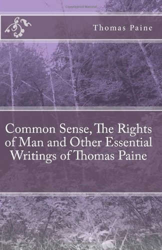 Common Sense, The Rights of Man and Other Essential Writings of Thomas Paine, by Paine, T.