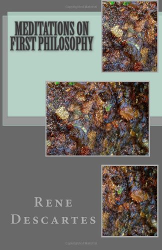 Meditations on First Philosophy, by Descartes, R.