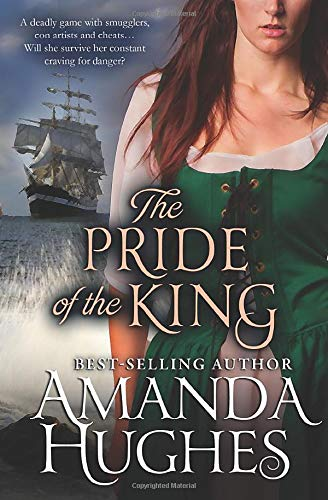 The Pride of the King (Bold Women of the 18th Century Series, Book 2) - Amanda Hughes