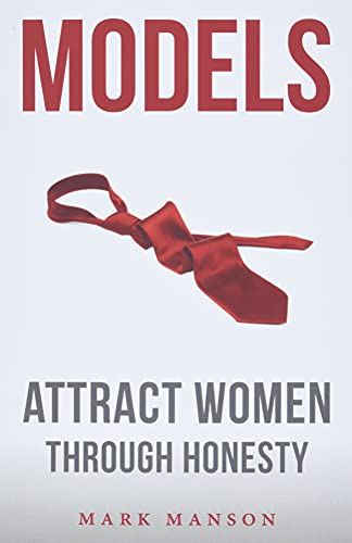 Models: Attract Women Through Honesty Book Cover Picture