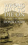Wrong Hill to Die On by Donis Casey