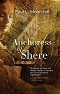 Anchoress of Shere by Paul L Moorcraft