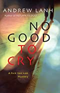 No Good to Cry by Andrew Lanh