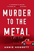 Murder to the Metal by Annie Hogsett