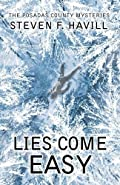 Lies Come Easy by Steven Havill