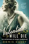 Valentino Will Die by Donis Casey