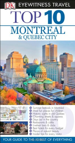 Top 10 Montreal & Quebec City (Eyewitness Top 10 Travel Guide) - Gregory GallagherEncompass Graphics