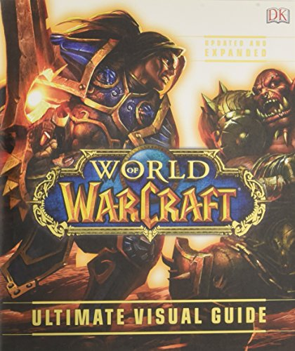 World of Warcraft: Ultimate Visual Guide, Updated and Expanded - DK