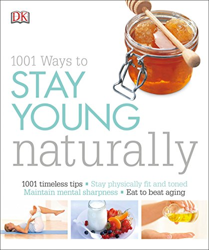 1001 ways to stay young naturally / Susannah Marriott.