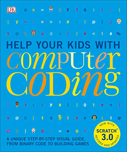 Help Your Kids with Computer Coding: A Unique Step-by-Step Visual Guide, from Binary Code to Building Games, 2nd Edition