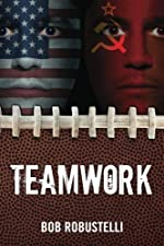 Teamwork by Bob Robustelli
