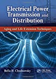 Electrical power transmission and distribution [electronic resource] : aging and life extension techniques
