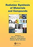 Radiation synthesis of materials and compounds [electronic resource]