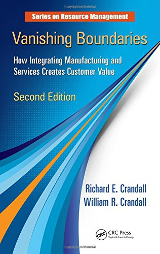 PDF Vanishing Boundaries How Integrating Manufacturing and Services Creates Customer Value Second Edition Resource Management