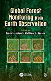 cover of Global forest monitoring from Earth observation /edited by Fr{226}ed{226}eric Achard, Matthew C. Hansen.