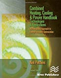 Combined heating, cooling & power handbook [electronic resource] : technologies & applications an integrated approach to energy resource optimization