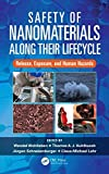 Safety of nanomaterials along their lifecycle : release, exposure, and human hazards