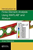 Introduction to finite element analysis using MATLAB and Abaqus [electronic resource]