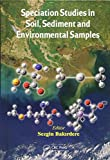 Speciation studies in soil, sediment, and environmental samples