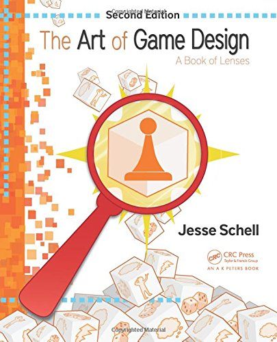 The Art of Game Design: A Book of Lenses, Second Edition - Jesse Schell