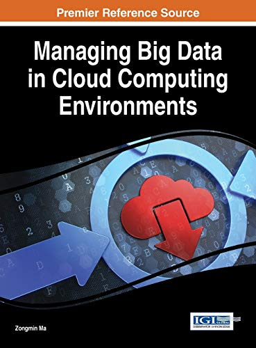 PDF Managing Big Data in Cloud Computing Environments Advances in Systems Analysis Software Engineering and High Performance Computing
