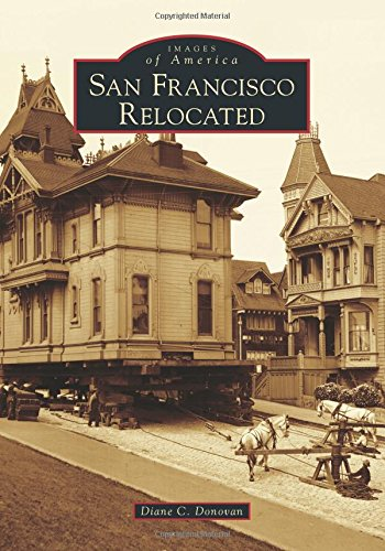 San Francisco Relocated (Images of America) - Diane C. Donovan